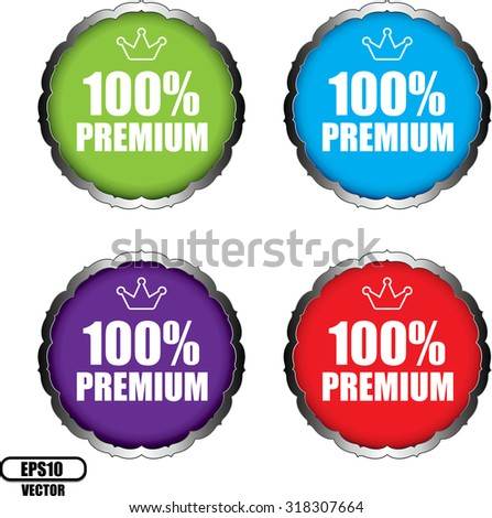 100 Percent Premium Colorful Badge On Sticker And Label Shiny - Vector Illustration. - stock vector