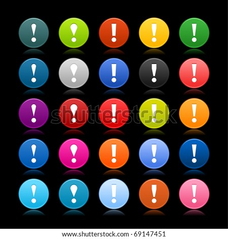 25 satined web 2.0 button with exclamation mark sign. Colored round shape with reflection on black background - stock vector