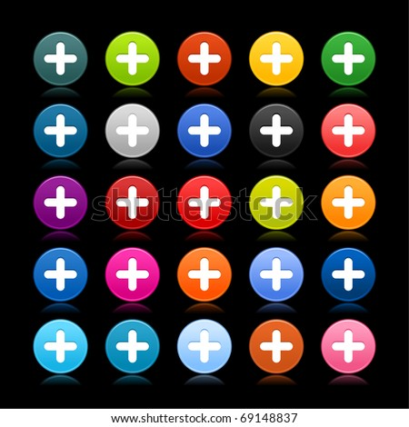 25 satined web 2.0 button with plus sign. Colored round shape with reflection on black background - stock vector