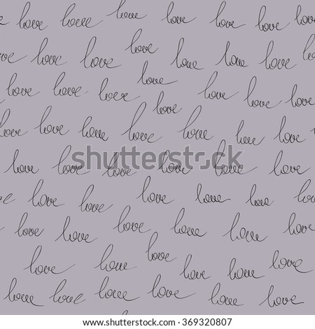 "Seamless pattern with handwriting word ""Love"". Simple background."