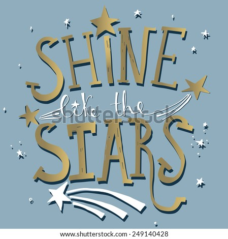 'shine like the stars' hand lettering quote - stock vector