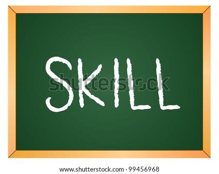 """skill"" word written on chalkboard - stock vector"