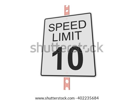 """""""Speed limit 10"""" - 3d illustration of roadsign isolated on white background - stock vector"""