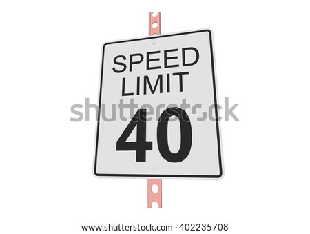 """""""Speed limit 40"""" - 3d illustration of roadsign isolated on white background - stock vector"""