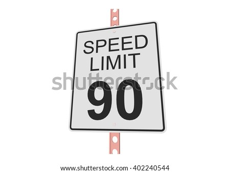 """""""Speed limit 90"""" - 3d illustration of roadsign isolated on white background - stock vector"""