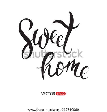 """Sweet home"" hand lettering, vector isolated typography design element for greeting cards, posters and print invitations. Unique typography vector isolated on background. - stock vector"