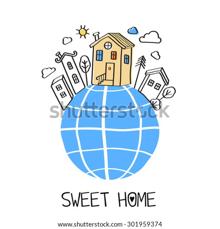 Sweet home.  Vector abstract illustration of the Earth globe with hand drawn houses - stock vector