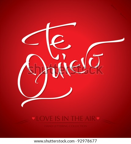 'te quiero' hand lettering - handmade calligraphy; scalable and editable vector illustration (eps8);