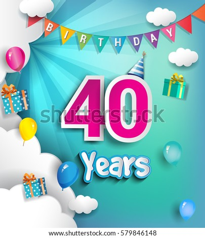 What can you do to celebrate your 40th birthday?