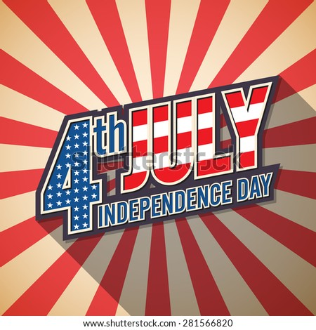 4th july. American independence day. Retro design. - stock vector