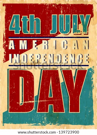 4th of July, American Independence Day text on grungy vintage background, can be use for flyer, banner or poster. - stock vector