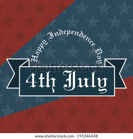 4th of July, American Independence Day vintage text  background. - stock vector