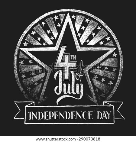 4th of July Independence day. Lettering on chalkboard. Eps10. Transparency used. RGB. Global colors. Gradients free. Each elements are grouped separately - stock vector