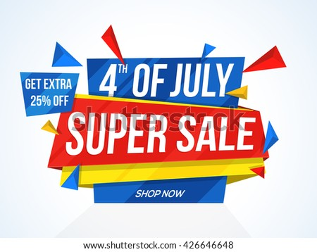 4th of July Super Sale, Super Sale Paper Tag, Paper Banner, Sale Background, Extra 25% Off, Creative Sale vector illustration for American Independence Day celebration. - stock vector