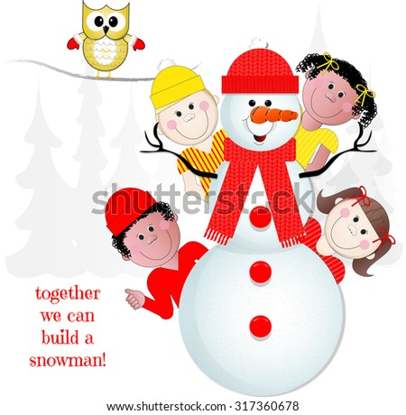 """Together We Can Build A Snowman"" Children with Happy Snowman Scene - stock vector"