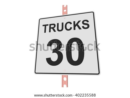 """""""Truck speed 30"""" - 3d illustration of roadsign isolated on white background - stock vector"""