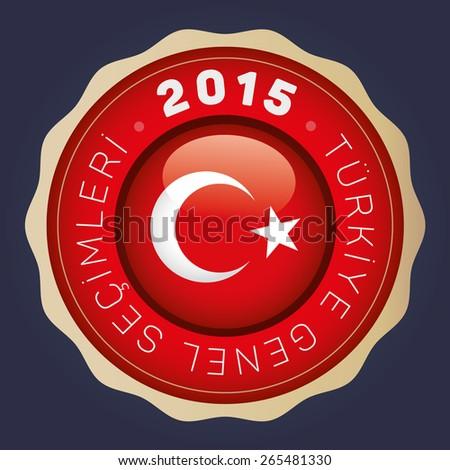 2015 Turkish General Election Badge - English: TURKEY GENERAL ELECTIONS. Turkish Flag Symbol, Navy Background - stock vector