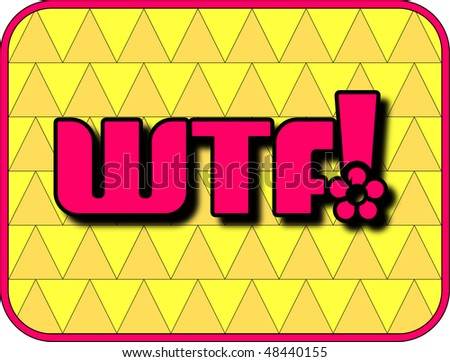 (Vector - eps10) A fun icon with WTF! (What The F!) A jpg version is also available. - stock vector