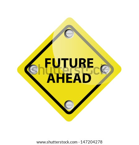 Vector Illustration of future ahead road yellow sign - stock vector