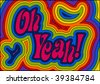 (Vector) Rainbow psychedelic 'Oh Yeah!' Groovy man! A jpg version is also available - stock photo