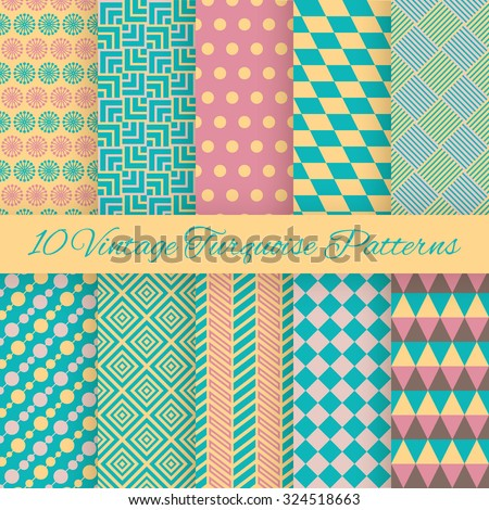 10 Vintage turquiose seamless patterns. Vector illustration. Endless texture for wallpaper, fill, web page background, surface texture. Set of shabby geometric ornament. Blue, yellow and pink colors.
