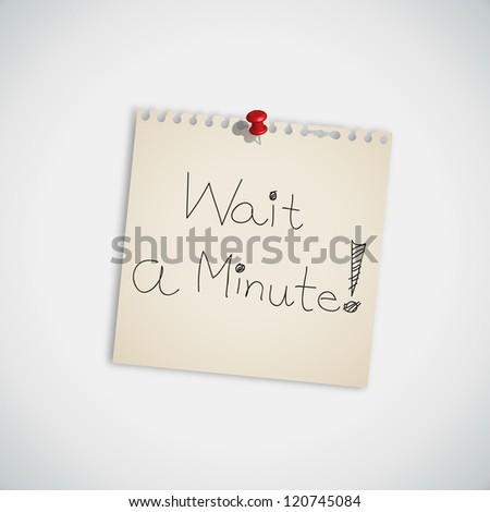 """ Wait A Minute "" Handwritten on Note Paper Vector - stock vector"