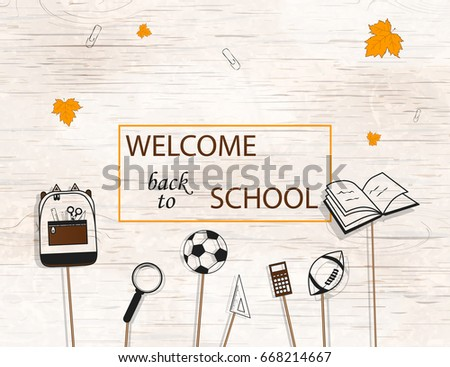 Welcome Back to school concept with school supplies icons, falling leaves on bright wooden background. Back to school design template for banner, poster.  Back to School. Detailed vector illustration