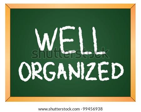 """well organized"" word written on chalkboard - stock vector"