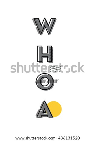 """""""WHOA"""" TYPOGRAPHY , MODERN TYPOGRAPHY DESIGN ON WHITE BACKGROUND - stock vector"""
