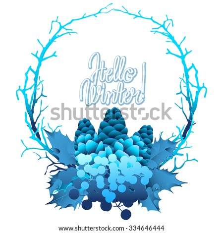 Winter frozen wreath. Holly leaves and berries, coniferous branches and cones in blue colors. Vector design - stock vector