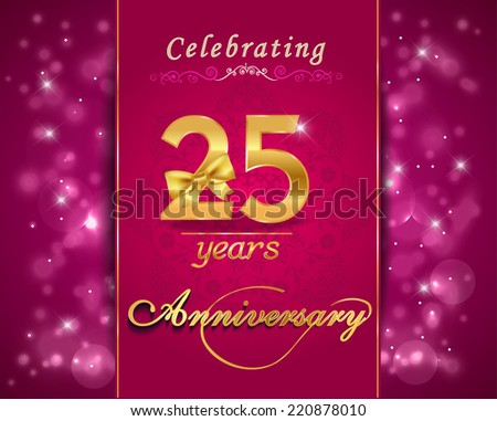 25 year anniversary celebration sparkling card, 25th anniversary vibrant background -  vector eps10 - stock vector