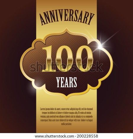 """100 Year Anniversary"" - Elegant Golden Design Template / Background / Seal - stock vector"