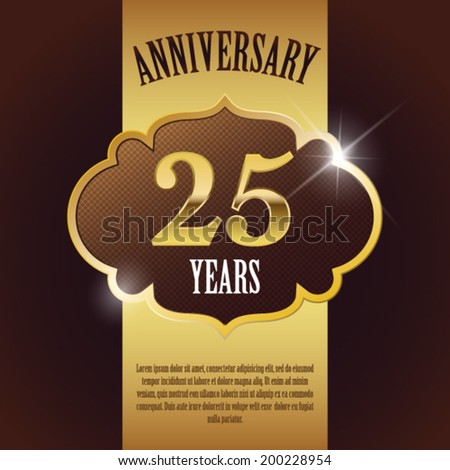 """25 Year Anniversary"" - Elegant Golden Design Template / Background / Seal - stock vector"