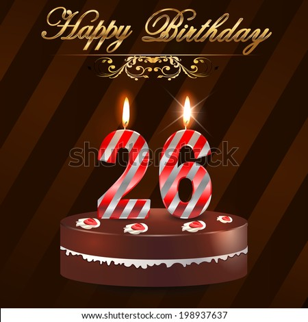 Hey Nogbert, you're 26 today! Stock-vector--year-happy-birthday-card-with-cake-and-candles-th-birthday-vector-eps-198937637