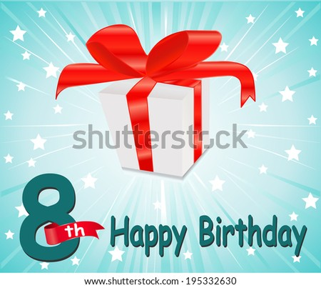 8 year Happy Birthday Card with gift and colorful background in vector EPS10 - stock vector