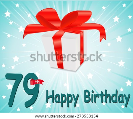 79 year Happy Birthday Card with gift and colorful background in vector EPS10 - stock vector