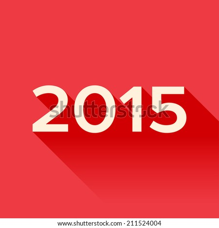 2015 year sign with long shadow on the red