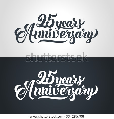 25 Years Anniversary hand lettering. Handmade calligraphy vector illustration - stock vector
