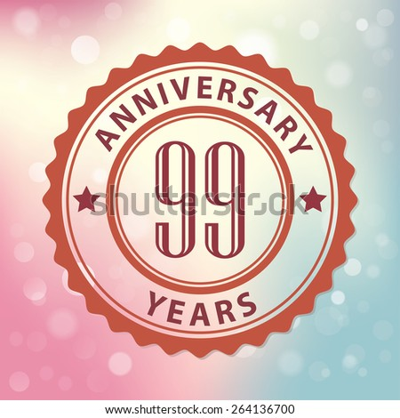 """99 Years Anniversary"" - Retro style seal, with colorful bokeh background EPS 10 vector  - stock vector"
