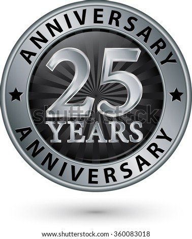25 years anniversary silver label, vector illustration  - stock vector