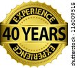 40 years experience golden label with ribbon, vector illustration - stock vector