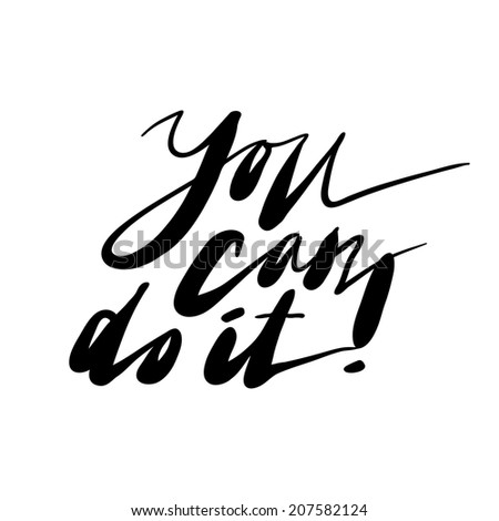 """""""You can do it"""" expression hand lettering. Handmade calligraphy. - stock vector"""