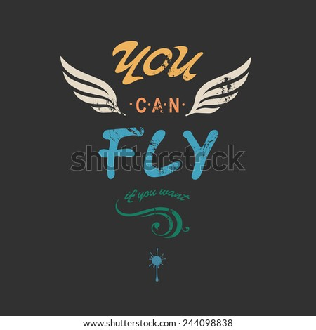 'You can fly' creative t-shirt apparel print poster design with wings  on dark background, vector illustration - stock vector