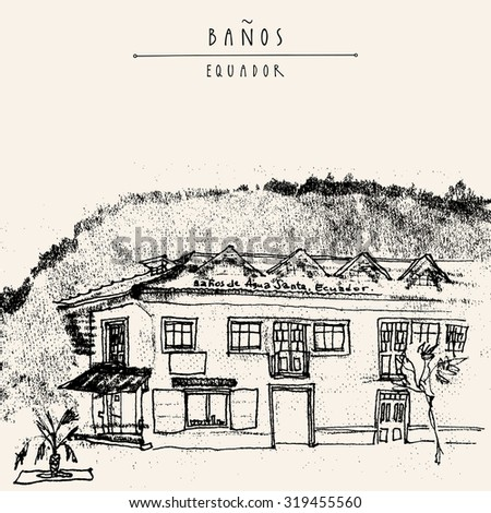 A corner shop in an old historic building in Banos de Agua Santa, Equador, South America.  Mountain on the background. Black and white vintage hand drawn postcard or poster in vector - stock vector
