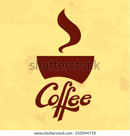 A design element with a coffee cup and a lettering - stock vector