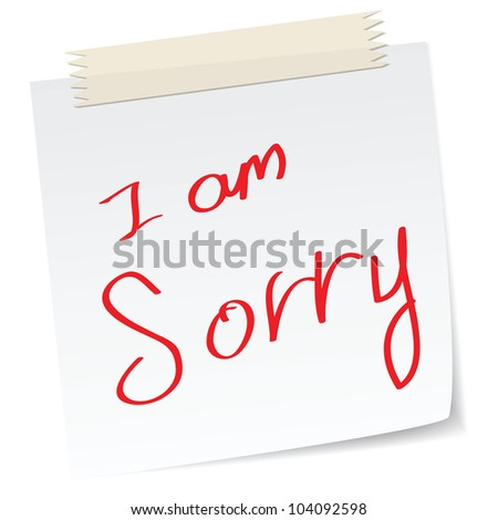 a handwritten notes with i am sorry message.
