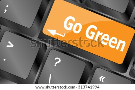 A keyboard with a key reading Go Green - vector, vector illustration