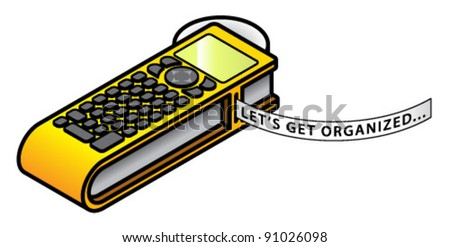 "A labeling machine with tape saying ""Let's get organized..."" - stock vector"