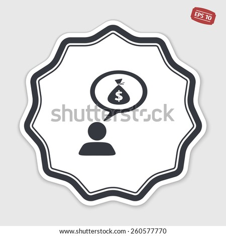 A person with a cloud. Money bag. Human thought bubble above his head. Flat design style. Made in vector illustration. Emblem or label with shadow. - stock vector
