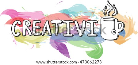 "A pun, where the word ""creativity"" ends with a cup of tea written on the background of bright paint splatters"